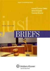 Just Briefs, Third Edition (Aspen Coursebook Series)