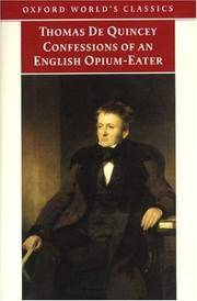 The Confessions of an English Opium-eater: And Other Writings (Oxford World's Classics)