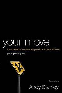 image of Your Move Participant's Guide with DVD: Four Questions to Ask When You Don?t Know What to Do