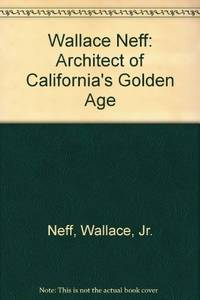 Wallace Neff: Architect of California's Golden Age