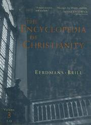 The Encyclopedia of Christianity, Volume 3 (J-O) (Encyclopedia of Christianity (Brill))