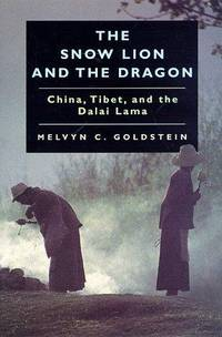 image of The Snow Lion and the Dragon: China, Tibet, and the Dalai Lama