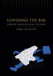 Lowering the Bar: Lawyer Jokes and Legal Culture by yMarc Galanter - Paperback - Signed - 2006 - from Valley Books (SKU: 0059952)