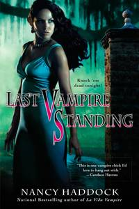 Last Vampire Standing (An Oldest City Vampire Novel) [Paperback] Haddock, Nancy