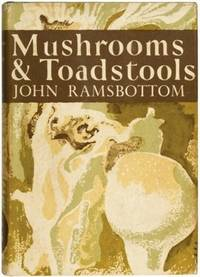Mushrooms and Toadstools (Collins New Naturalist Library)