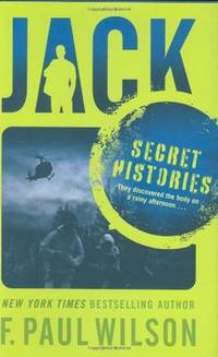 Jack: Secret Histories (Repairman Jack) by  F. Paul Wilson - 1st Edition - 2008 - from ThatBookGuy and Biblio.com
