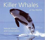 Killer Whales of the World: Natural History and Conservation Robin W. Baird