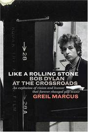image of Like A Rolling Stone: Bob Dylan at the Crossroads