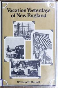 VACATION YESTERDAYS OF NEW ENGLAND by  William H Marnell - Hardcover - 1975 - from Ray Boas, Bookseller (SKU: BOOKS000146I)