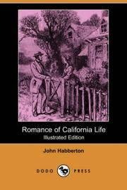 image of Romance of California Life (Illustrated Edition) (Dodo Press)