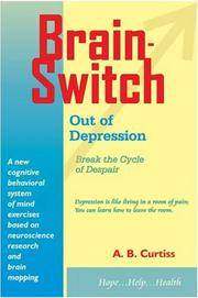 Brainswitch Out of Depression: Break the Cycle of Despair