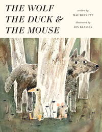 The Wolf and the Duck and the Mouse