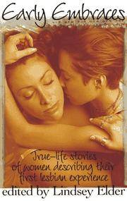 Early Embraces: True Life Stories of Women Describing Their First Lesbian Experience (Bk. 1) by Lindsey Elder - Paperback - 1996 - from ThatBookGuy and Biblio.com