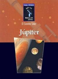 image of Jupiter (Isaac Asimov Biblioteca Del Universo Del Siglo Xxi/Isaac Asimov's 21st centUry Library of the Universe) (Spanish Edition)
