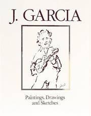 J. Garcia: Paintings, Drawings, and Sketches