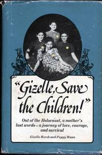 """Gizelle, Save the Children"" Out of the Holocaust, a mother's last words"