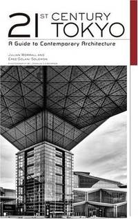 21st Century Tokyo: A Guide to Contemporary Architecture