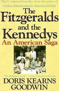image of The Fitzgeralds and the Kennedys : An American Saga Kearns Goodwin, Doris