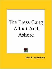 The Press Gang Afloat and Ashore