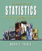 Elementary Statistics Using the Graphing Calculator