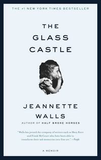 The Glass Castle: A Memoir by Jeannette Walls - Paperback - 2006 - from Hizbooks and Biblio.com