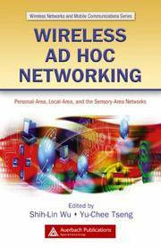 Wireless Ad Hoc Networking: Personal-Area, Local-Area, and the Sensory-Area Networks