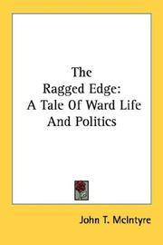 The Ragged Edge: A Tale Of Ward Life And Politics