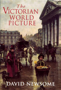 The Victorian World Picture: Perceptions and Introspections in an Age of Change