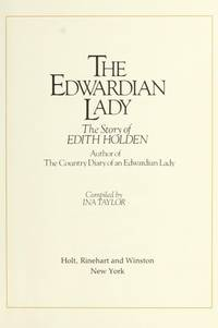 The Edwardian Lady: The Story of Edith Holden, Author of the Country Diary of an Edwardian Lady by Ina Taylor  - Hardcover  - 1983-02  - from Ergodebooks (SKU: SONG0030574544)