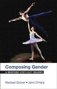 Composing Gender: A Bedford Spotlight Reader