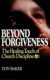 Beyond Forgiveness: The Healing Touch of Church Discipline