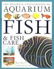 The Ultimate Encyclopedia of Aquarium Fish