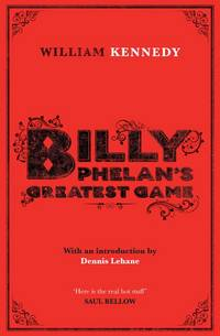 Billy Phelans Greatest Game (Albany Cycle 2)