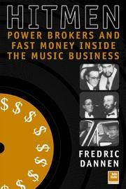 image of Hit Men: Powerbrokers and Fast Money Inside the Music Business
