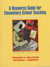Resource Guide for Elementary School Teaching, A: Planning for Competence