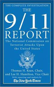 The Complete Investigation of the 9/11 Report - the National Commission on Terrorist Attacks Upon the United States - Supplimented with Analysis and Reporting By the New York Times