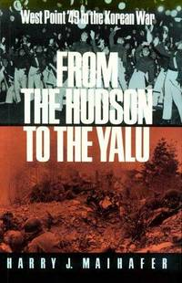 From the Hudson to the Yalu : West Point '49 in the Korean War