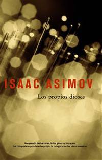 image of Los propios dioses / The Gods Themselves (Solaris) (Spanish Edition)