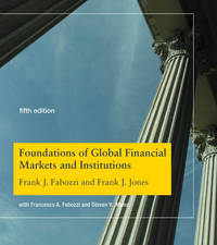 Foundations of Global Financial Markets and Institutions (The MIT Press)