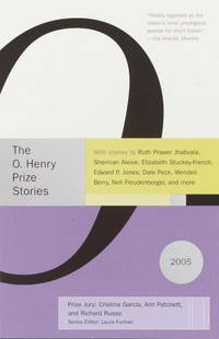 The O. Henry Prize Stories 2005, with Stories By Ruth Prawer Jhabvala, Sherman Alexie, Elizabeth...