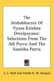 The Mahabharata of Vyasa Krishna Dwaipayana: Selections From the Adi Parva and the Sabha Parva