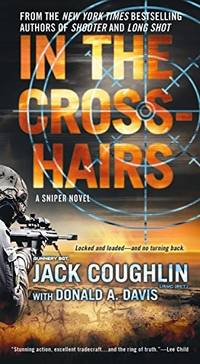 In the Crosshairs: A Kyle Swanson Sniper Novel