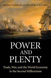 Power and Plenty: Trade, War, and the World Economy in the Second Millennium by  Ronald & Kevin H. O'Rourke Findlay - Hardcover - Later prt. - 2007 - from Abacus Bookshop and Biblio.com