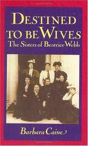 Destined to Be Wives: The Sisters of Beatrice Webb.