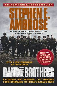Band of Brothers: E Company, 506th Regiment, 101st Airborne from Normandy to Hitler's...