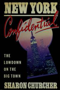 New York Confidential- The lowdown on the big town