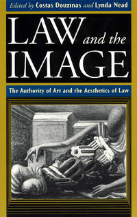 Law and the Image: The Authority of Art and the Aesthetics of Law. by  (Editors) Costas Douzinas and Lynda Nead - Paperback - First Edition Thus (1999); First Printing indicated by a complet - 1999. - from Black Cat Hill Books and Biblio.com