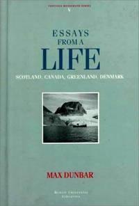 Essays from a Life : Scotland, Canada, Greenland, Denmark