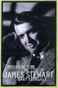 Pieces of Time: The Life of James Stewart