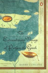 The Extraordinary Voyage of Pytheas the Greek